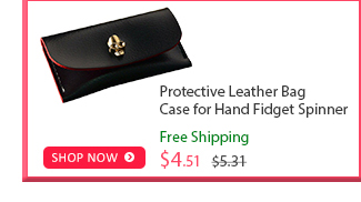 Protective Leather Bag Case for Hand Fidget Spinner was $5.31 now $4.51 (15% off) Free shipping