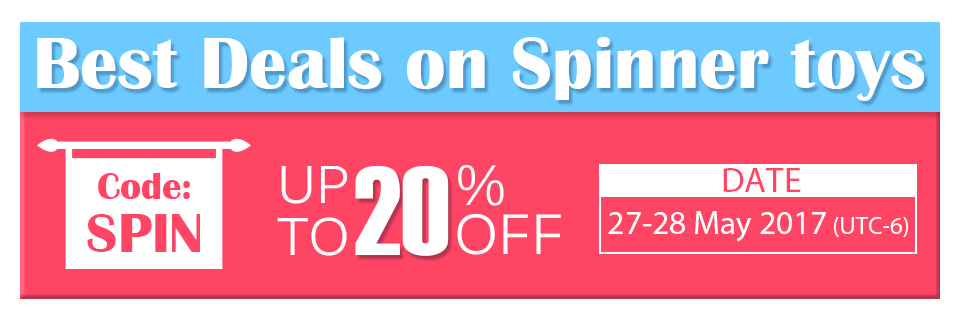 Best deals on spinner toys -Code: Spin - Up to 20% off - 27 May -28 May