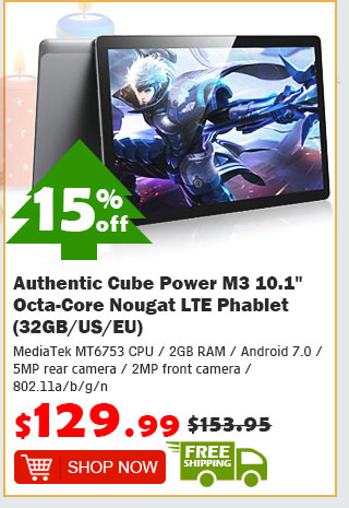 "Authentic Cube Power M3 10.1"" Octa-Core Nougat LTE Phablet (32GB/US) was $153.95 now $129.99 15% off free shipping"